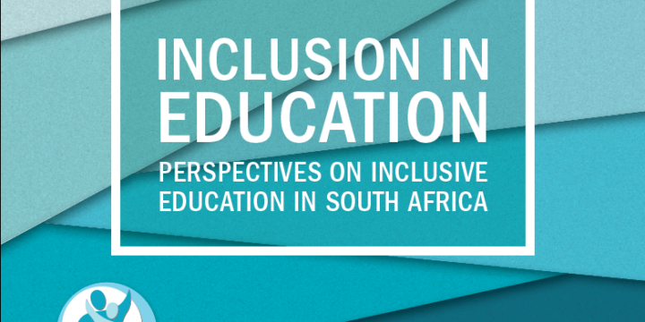 Inclusion in Education – Perspectives on Inclusive Education in South Africa (Volume 2) July 2019